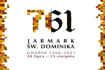 761. Jarmark Świętego Dominika. W tym roku Jarmark odbędzie się w dniach 24.07 - 15.08.