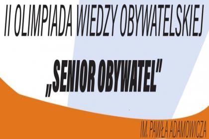 """II OLIMPIADA WIEDZY OBYWATELSKIEJ """"SENIOR OBYWAT"""