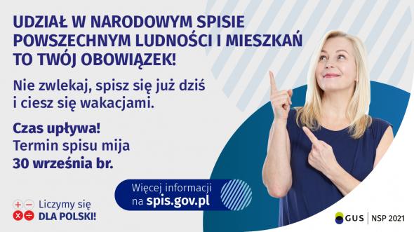 Przypominamy, że na każdym mieszkańcu Polski spoczywa obowiązek, by wziąć udział w Narodowym Spisie Powszechnym Ludności i Mieszkań 2021. Spis trwa do 30 września br.